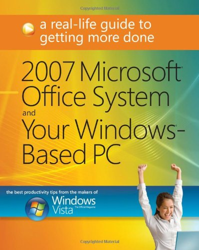 9780735626638: 2007 Microsoft� Office System and Your Windows�-Based PC: A Real-Life Guide to Getting More Done