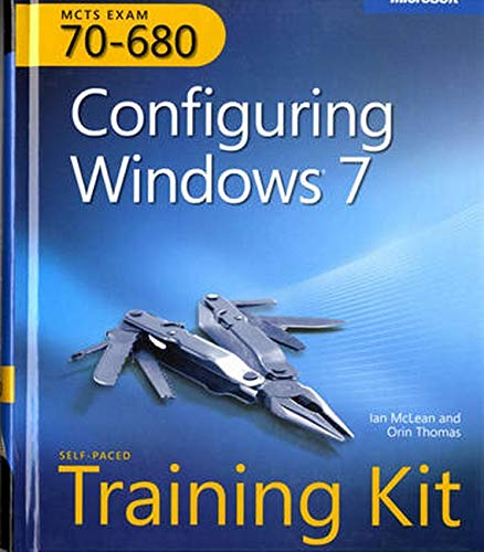 9780735627086: Self-Paced Training Kit (Exam 70-680) Configuring Windows 7 (MCTS) (Microsoft Press Training Kit)