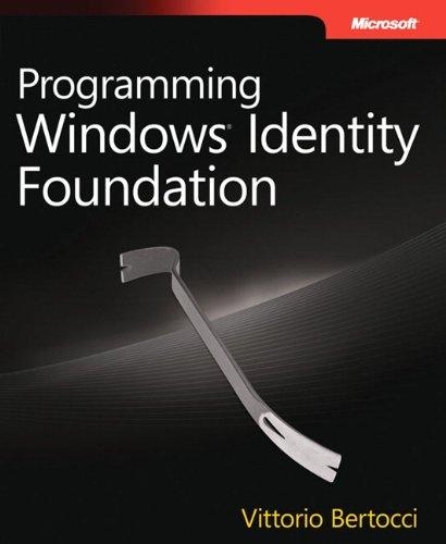 Programming Windows Identity Foundation (Developer Reference): Bertocci, Vittorio