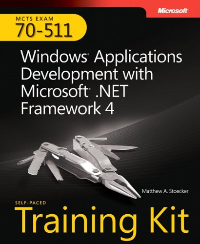 9780735627420: MCTS Self-Paced Training Kit (Exam 70-511): Windows� Application Development with Microsoft� .NET Framework 4