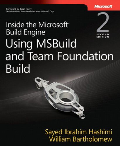 9780735645240: Inside the Microsoft Build Engine: Using MSBuild and Team Foundation Build (2nd Edition) (Developer Reference)