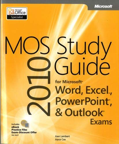 9780735648753: MOS 2010 Study Guide for Microsoft® Word, Excel®, PowerPoint®, and Outlook® (MOS Study Guide)