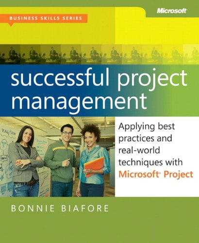9780735649804: Successful Project Management: Applying Best Practices and Real-World Techniques with Microsoft® Project: Applying Best Practices, Proven Methods, and ... with Microsoft® Project (Business Skills)