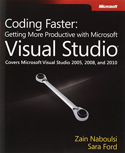 9780735649927: Coding Faster: Getting More Productive with Microsoft Visual Studio: Covers Microsoft® Visual Studio® 2005, 2008, and 2010 (Developer Reference)