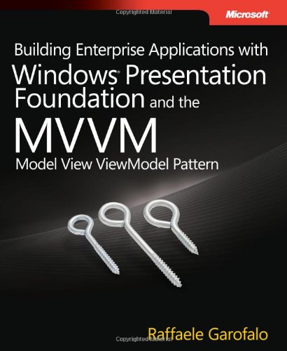 9780735650923: Building Enterprise Applications with Windows Presentation Foundation and the Model View ViewModel Pattern (Developer Reference)