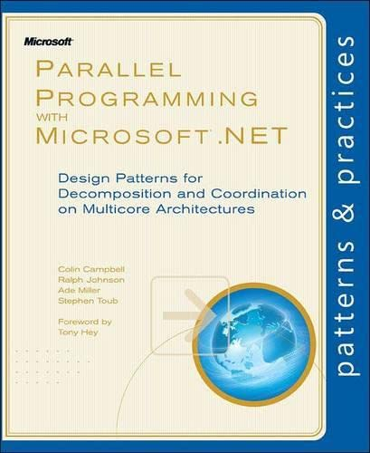 9780735651593: Parallel Programming with Microsoft® .NET: Design Patterns for Decomposition and Coordination on Multicore Architectures (Patterns & Practices)