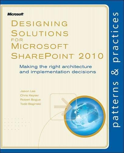 9780735656086: Designing Solutions for Microsoft SharePoint 2010: Making the right architecture and implementation decisions (Patterns & Practices)