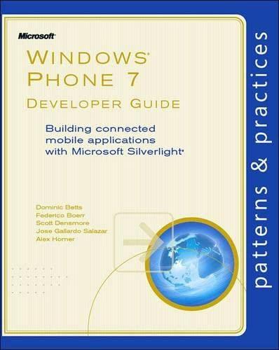 Windows® Phone 7 Developer Guide: Building connected: Betts, Dominic; Boerr,