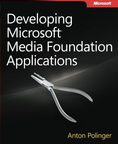 Developing Microsoft Media Foundation Applications (Developer Reference): Polinger, Anton