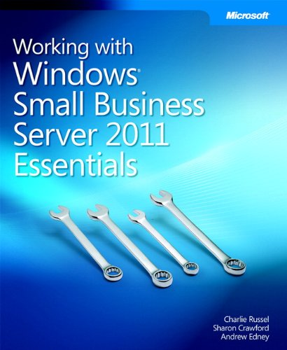 Working With Windows Small Business Server 2011 Essentials (0735656703) by Russel, Charlie; Crawford, Sharon