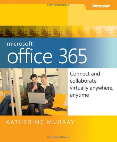 9780735656949: Microsoft Office 365: Connect and Collaborate Virtually Anywhere, Anytime