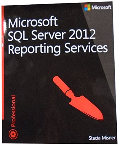 9780735658202: Microsoft SQL Server 2012 Reporting Services (Developer Reference)