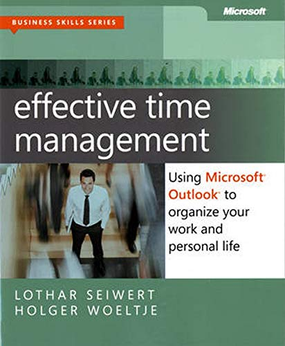 9780735660045: Effective Time Management: Using Microsoft Outlook to Organize Your Work and Personal Life (Business Skills)