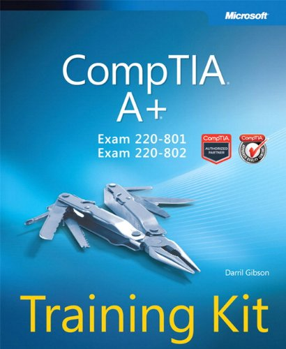 9780735662681: CompTIA A+ Training Kit (Exam 220-801 and Exam 220-802) (Microsoft Press Training Kit)