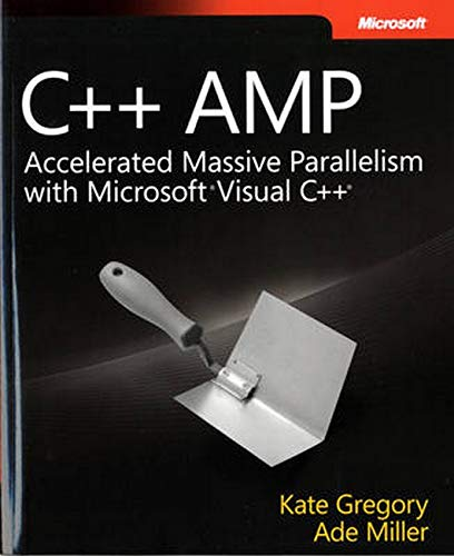 9780735664739: C++ AMP: Accelereated Massive Parallelism with Microsoft Visual C++