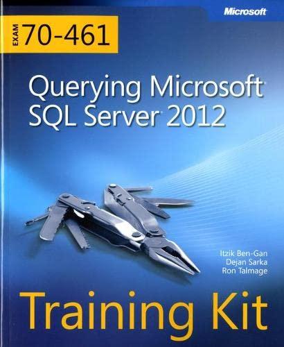 9780735666054: Training Kit (Exam 70-461) Querying Microsoft SQL Server 2012 (MCSA) (Microsoft Press Training Kit)