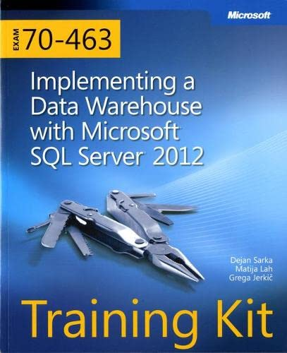 9780735666092: Training Kit (Exam 70-463): Implementing a Data Warehouse with Microsoft SQL Server 2012