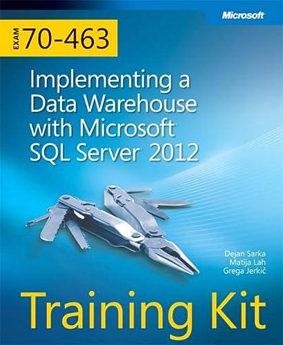 9780735666092: Training Kit (Exam 70-463) Implementing a Data Warehouse with Microsoft SQL Server 2012 (MCSA) (Microsoft Press Training Kit)