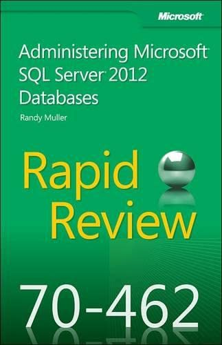9780735666917: Rapid Review 70-462: Administering Microsoft® SQL Server® 2012 Databases