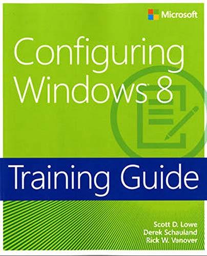 9780735673229: Training Guide Configuring Windows 8 (MCSA) (Microsoft Press Training Guide)
