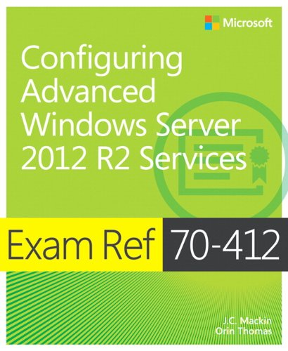 9780735673618: Exam Ref 70-412 Configuring Advanced Windows Server 2012 R2 Services (MCSA)