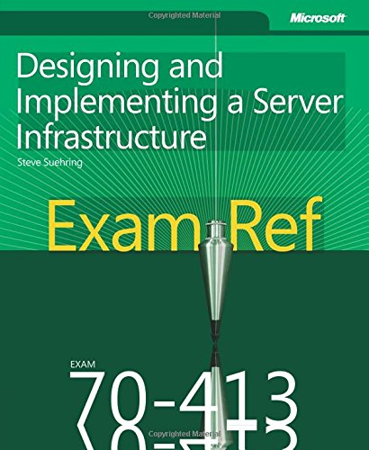 9780735673670: Exam Ref 70-413: Designing and Implementing a Server Infrastructure