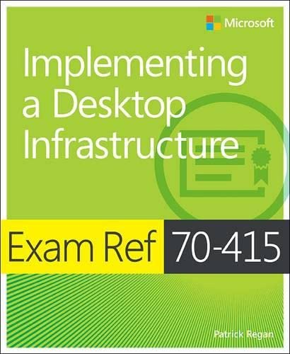 9780735673731: Exam Ref 70-415: Implementing a Desktop Infrastructure