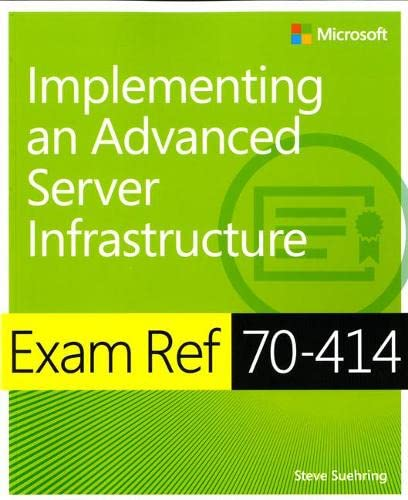 9780735674073: Exam Ref 70-414: Implementing an Advanced Enterprise Server Infrastructure
