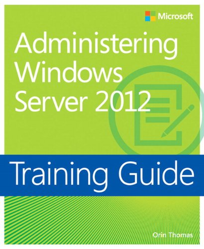 9780735674134: Training Guide: Administering Windows Server 2012