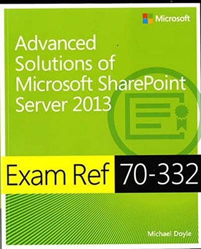 9780735678101: Exam Ref 70-332: Advanced Solutions of Microsoft SharePoint Server 2013