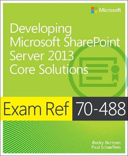 9780735681767: Exam Ref 70-488: Developing Microsoft SharePoint Server 2013 Core Solutions