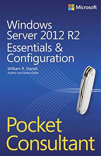 9780735682573: Windows Server 2012 R2 Pocket Consultant Volume 1: Essentials & Configuration
