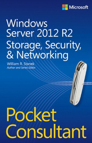 Windows Server 2012 R2 Pocket Consultant Volume 2: Storage, Security, & Networking (0735682593) by William Stanek