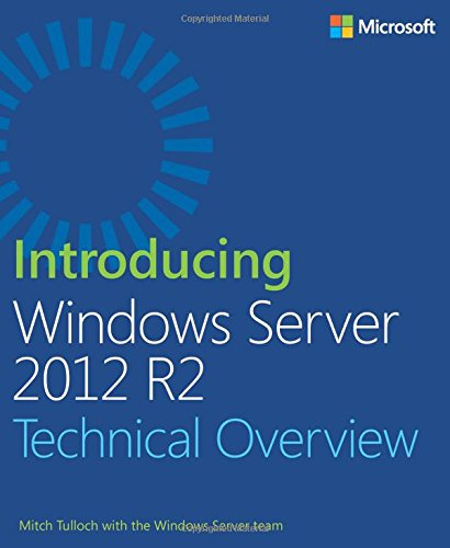 Introducing Windows Server 2012 R2: Tulloch, Mitch