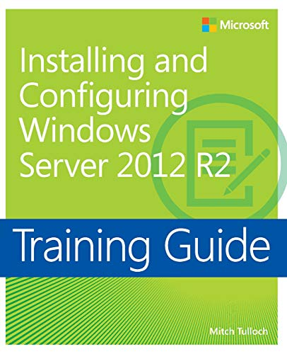 9780735684331: Training Guide Installing and Configuring Windows Server 2012 R2 (MCSA) (Microsoft Press Training Guide)