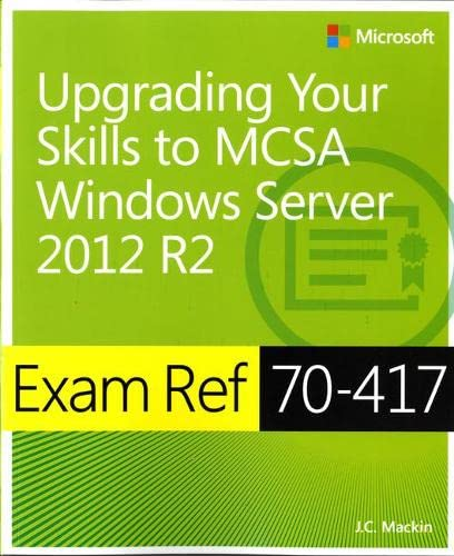 9780735684409: Exam Ref 70-417 Upgrading from Windows Server 2008 to Windows Server 2012 R2 (MCSA)