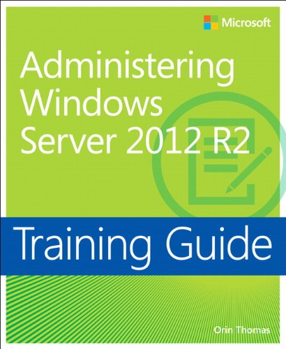 9780735684690: Training Guide Administering Windows Server 2012 R2 (MCSA) (Microsoft Press Training Guide)