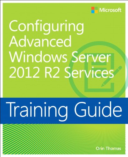 9780735684713: Training Guide: Configuring Advanced Windows Server 2012 R2 Services