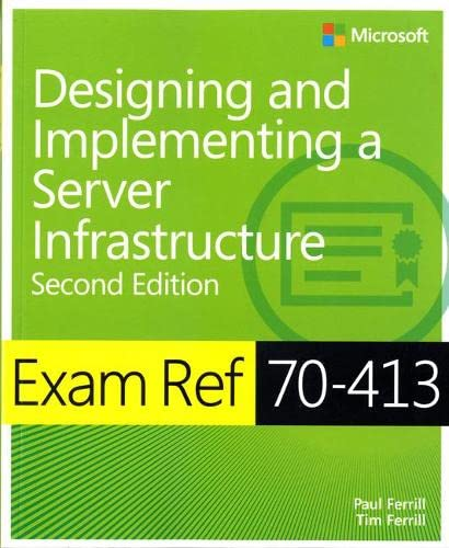 9780735685406: Exam Ref 70-413 Designing and Implementing a Server Infrastructure (MCSE) (2nd Edition)