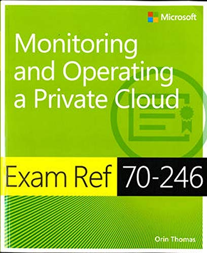 9780735686175: Exam Ref MCSA 70-246: Monitoring and Operating a Private Cloud