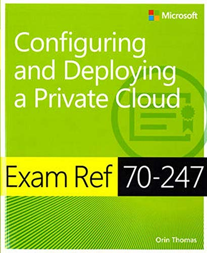 9780735686182: Exam Ref MCSA 70-247: Configuring and Deploying a Private Cloud