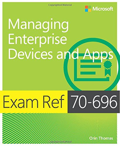 9780735695597: Exam Ref 70-696: Managing Enterprise Devices and Apps