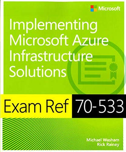 9780735697065: Exam Ref 70-533 Implementing Microsoft Azure Infrastructure Solutions