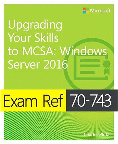 9780735697430: Exam Ref 70-743 Upgrading Your Skills to MCSA: Windows Server 2016