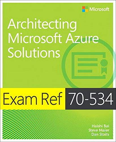 9780735697447: Exam Ref 70-534 Architecting Microsoft Azure Solutions