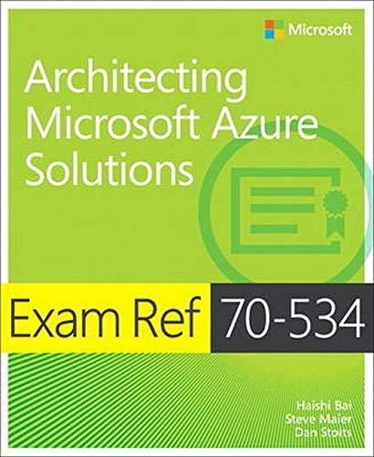 9780735697447: Exam Ref 70-534 Architecting Microsoft Azure Solutions