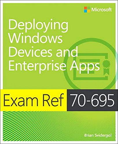 9780735698093: Exam Ref 70-695 Deploying Windows Devices and Enterprise Apps (MCSE)