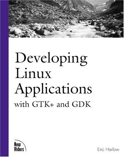 9780735700215: Developing Linux Applications: With Gtk+ and Gdk
