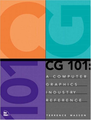 9780735700468: CG 101: A Computer Graphics Industry Reference