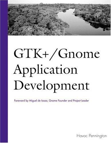 9780735700789: GTK+ /Gnome Application Development